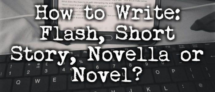 How to Write Flash Fiction Short Stories Novella Novel