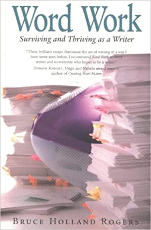 Word Work: Surviving and Thriving As a Writer